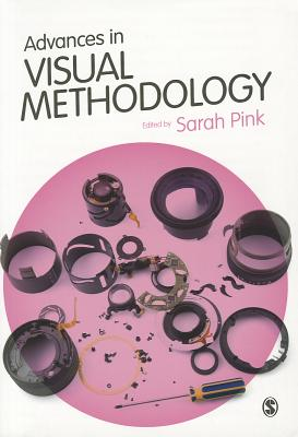 Advances in Visual Methodology By Pink, Sarah (EDT)