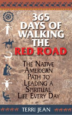 365 Days of Walking the Red Road By Jean, Terri