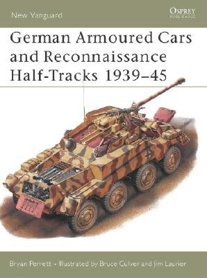 German Armored Cars and Reconnaissance Half-Tracks 1939-45 By Perrett, Bryan